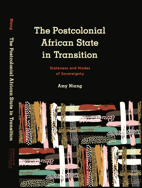 "Cover of a book titled ""the postcolonial African state in transition,"" by Amy Niang"