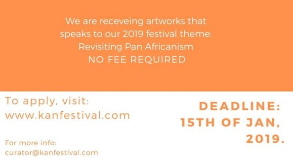 The Kan festival requests artwork related to Pan Africanism. No fee required. Submit to kanfestival dot com by Jan 15