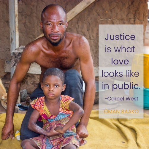 "A Ghanaian man and his young daughter, with text superimposed next to the reading ""justice is what love looks like in public"" - Cornel West"
